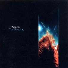 Aisles ~ The Yearning (2005)