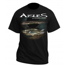 Aisles ~ In Sudden Walks T-Shirt