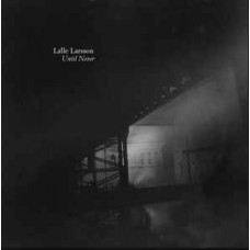 Lalle Larsson ~ Until Never CD (2014)