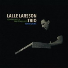 Lalle Larsson Trio~ Ashen Lights CD (2018)