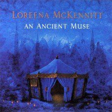 Loreena McKennitt - An Ancient Muse CD (2006)