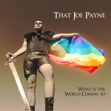That Joe Payne ~ What Is The World Coming To EP
