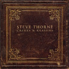 Steve Thorne ~ Crimes and Reasons CD