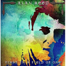 Alan Reed - First In A Field Of One Digipack CD