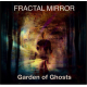 Fractal Mirror~ Garden Of Ghosts
