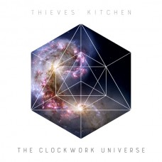 Thieves' Kitchen ~ The Clockwork Universe (2015) CD
