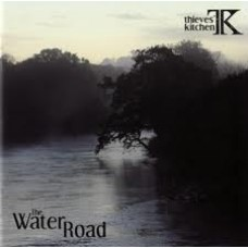 Thieves' Kitchen ~ The Water Road (2008)