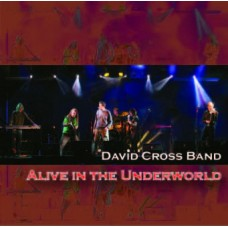 David Cross Band Alive In The Underworld- Live CD